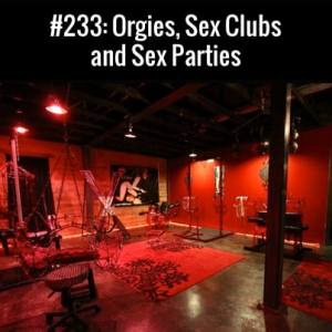 Orgies, Sex Clubs and Sex Parties : Free Podcast Episode