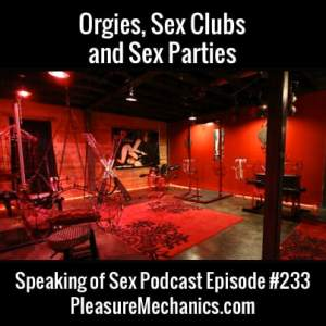 Orgies, Sex Parties and Sex Clubs : Free Podcast Episode