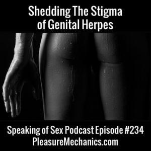 Shedding The Stigma of Genital Herpes :: Free Podcast Episode
