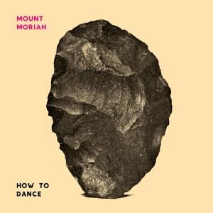"Mount Moriah ""How to Dance"" album cover"