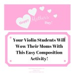 A Mother's Day Composition Activity for Your Violin Students