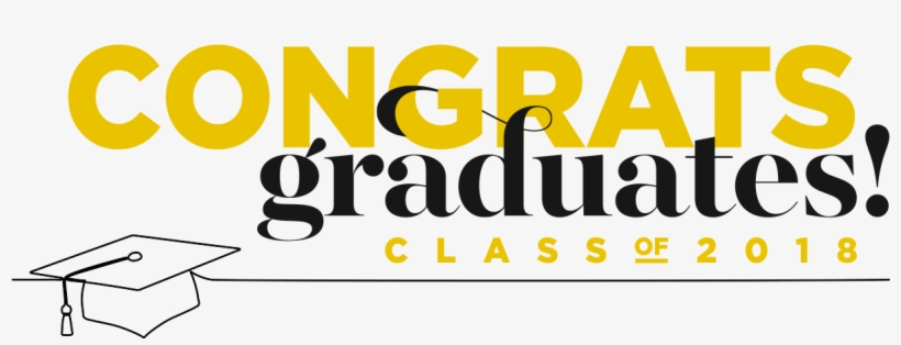 Congratulations To Our 2018 Graduates - Congratulations Graduation