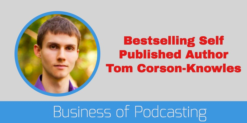 BOP019 Bestselling Self Published Author - Tom Corson-Knowles