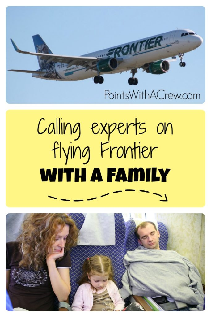 Calling experts on flying Frontier with a family - Points with a Crew