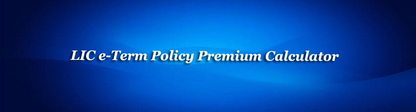 LIC e Term Policy Premium Calculator