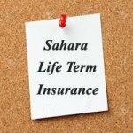 Sahara Term Insurance – Sahara Samooh Suraksha Plan – Review, Features, Benefits