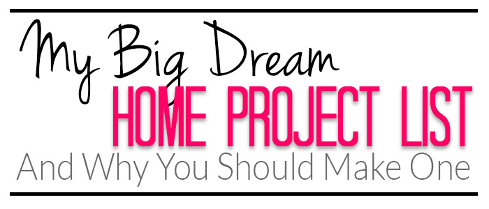 Making a Home Project List Part #1 {Life Organization} - Polished