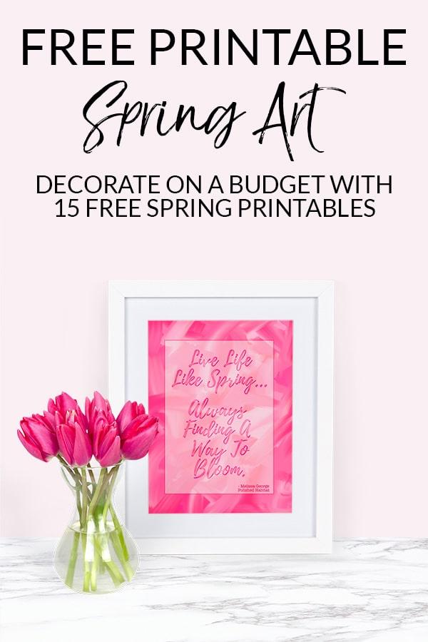 Spring Decorating Free Printable Inspirational Quote - Polished Habitat