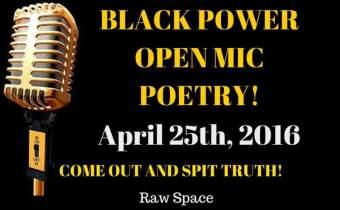 Black Power Open Mic- April 25th!