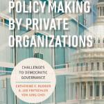 Book Talk and Reception: Public Policymaking by Private Organizations