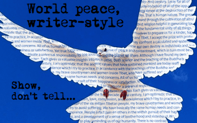 World peace, writer-style: Show, don't tell