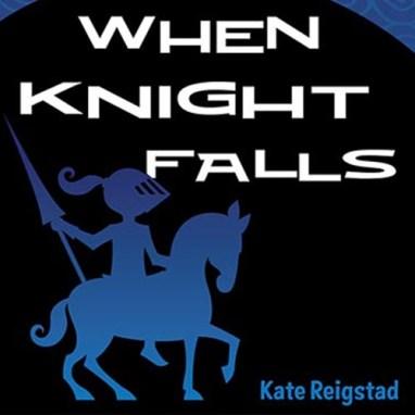 When Knight Falls