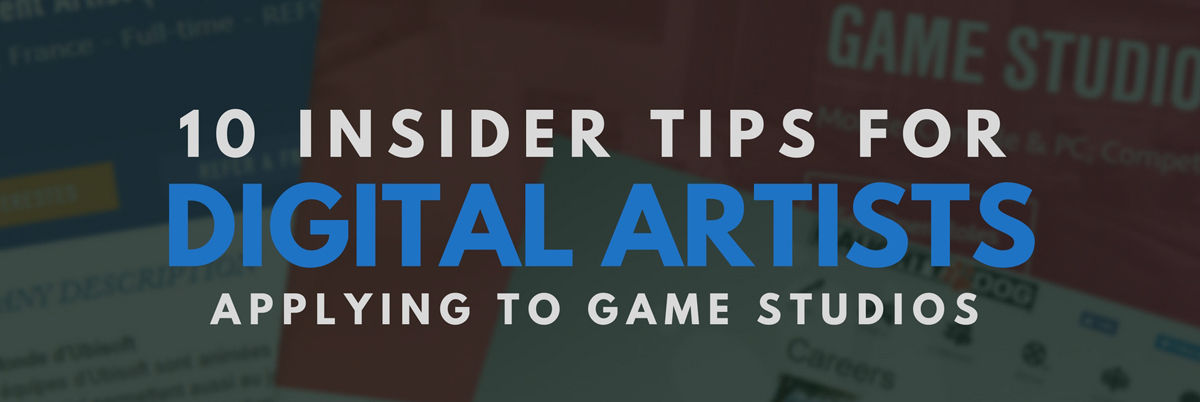 10 Insider Tips For Artists Applying To Game Studios