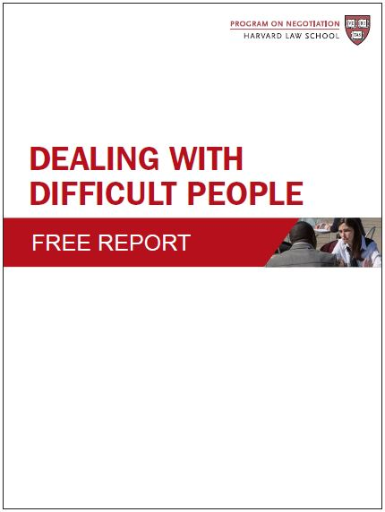 Dealing with Difficult People - PON - Program on Negotiation at - how do you handle difficult situations