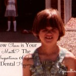 How Clean is Your Mouth – The Importance of Good Dental Hygiene
