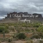 I Failed, Basically at Everything