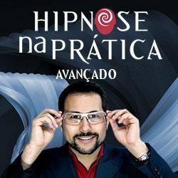 Curso Hipnose na Pratica Avançado