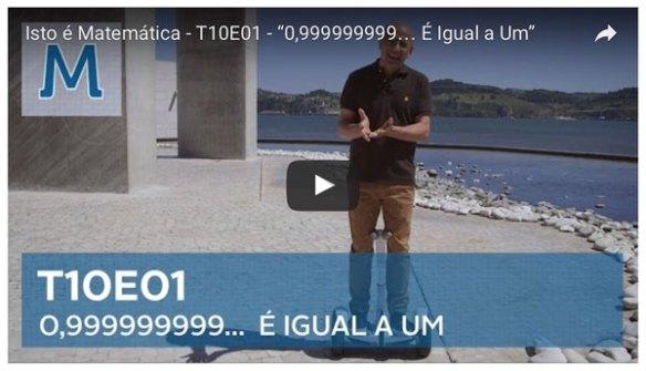 Isto é Matemática T10E01 0,999999999=1