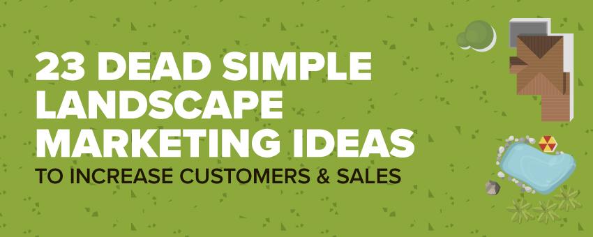 23 Dead Simple Landscape Marketing Ideas to Increase New Lawn Care