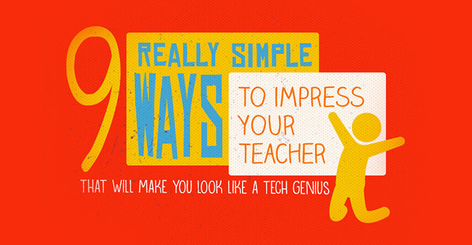 9 Really Simple Ways to Impress Your Teacher (That will Make You