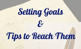 4 Tips to Help You Set and Reach Your Goals