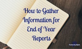 How to Gather Information for End of Year Reports