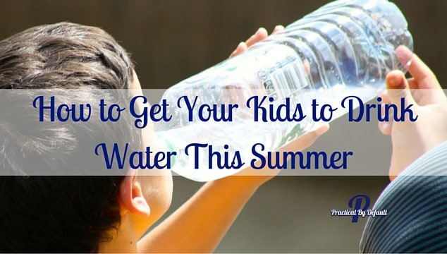 How to Get Your Kids to Drink Water This Summer