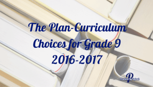 The Plan-Curriculum Choices for Grade 9 2016-2017