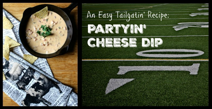 An Easy Tailgatin' Recipe – Partyin' Cheese Dip