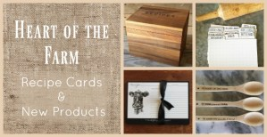 Heart of the Farm Recipe Cards and New Products :: Review