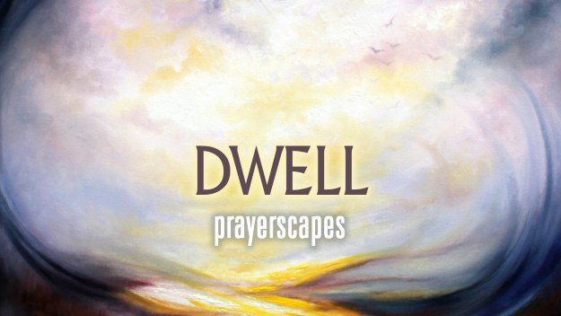 Dwell album cover from Prayerscapes