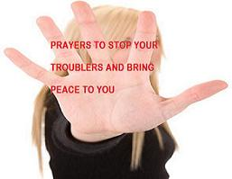 PRAYERS TO STOP TROUBLERS