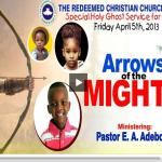 Sermon of APRIL 2013 RCCG Holy Ghost Service – ARROWS OF THE MIGHTY
