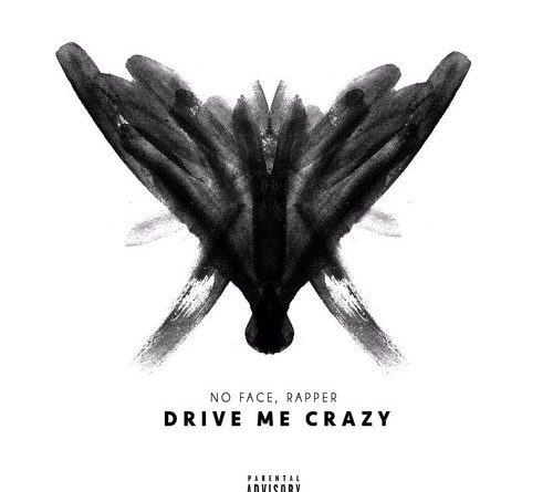 No Face, Rapper – Drive Me Crazy