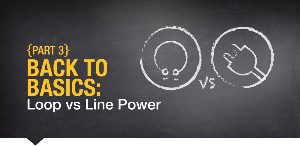 Back to Basics Loop vs Line Power Precision Digital