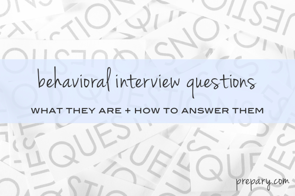 What are behavioral interview questions? - The Prepary  The Prepary