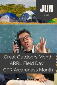 June Great Outdoors Month, ARRl Field Day, CPR Awareness Month - Prepper Calender