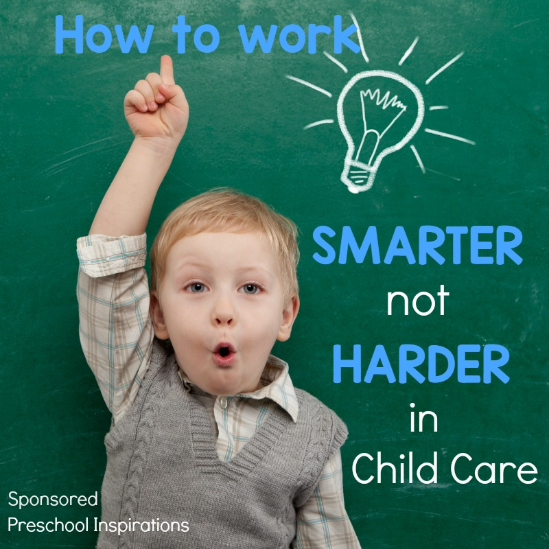 Tips to Work Smarter, Not Harder in Child Care