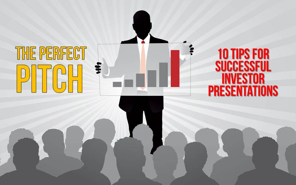 The Perfect Pitch Secrets to a Successful Investor Presentation