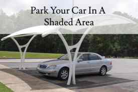Park Your Car In A Shaded Area