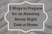 3 Ways to Prepare for a Movie Night Date at Home