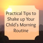 Tips to Shake up Your Child&#8217;s Wake Up Routine