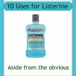 10 Uses for Listerine&#8230;Aside from the Obvious