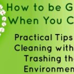 How to Be Green While You Clean