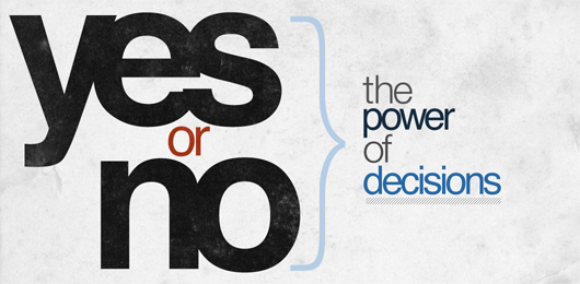Yes Or No - The Power of Decisions