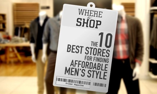 Where to Shop The 10 Best Stores for Finding Affordable Men\u0027s Style