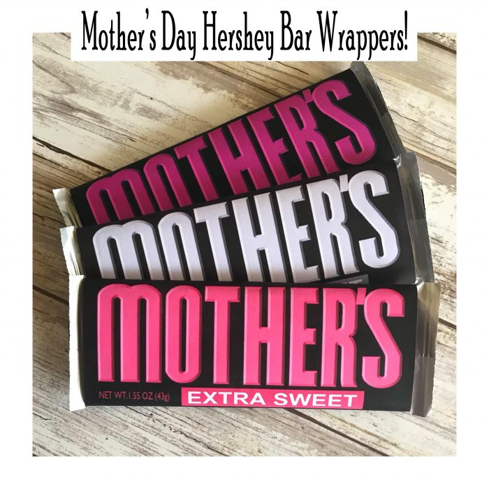 Mother\u0027s Day Hershey Bar Wrappers! - Printables 4 Mom