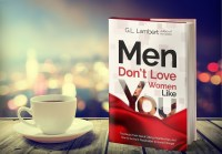 Men Don't Love Women Like You! The controversial new book ...
