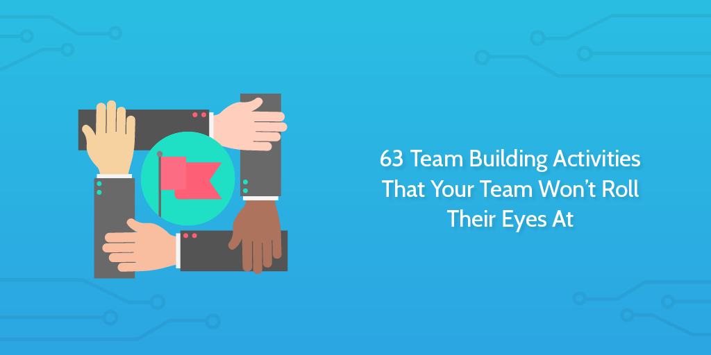 63 Team Building Activities That Your Team Won39t Roll