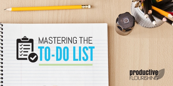 Tips for Mastering the To-Do List